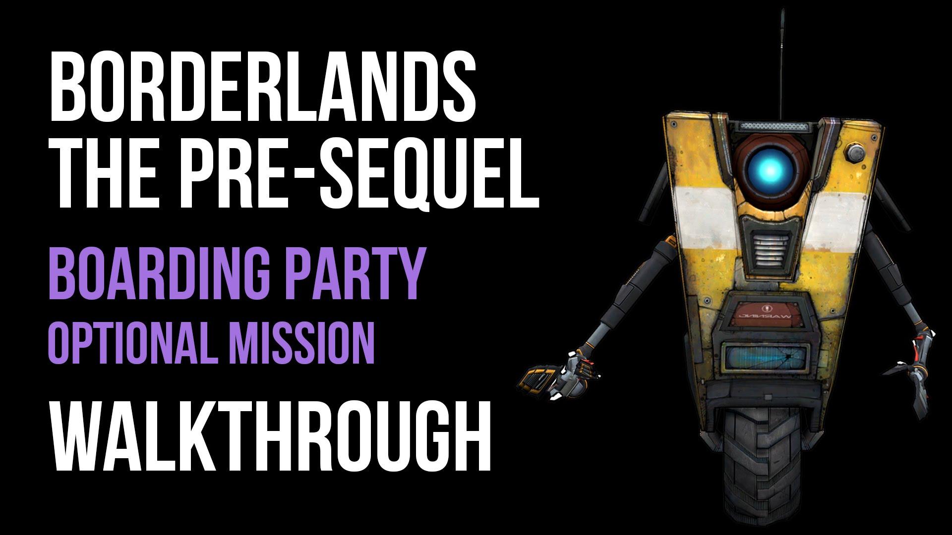 Borderlands The Pre-Sequel Boarding Party Walkthrough - Video Games, Wikis,  Cheats, Walkthroughs, Reviews, News & Videos